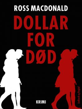 Dollar for død, Ross Macdonald