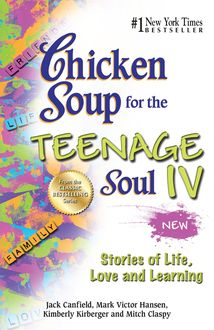 Chicken Soup for the Teenage Soul IV, Jack Canfield, Mark Hansen