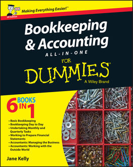 Bookkeeping and Accounting All-in-One For Dummies – UK, Jane Kelly