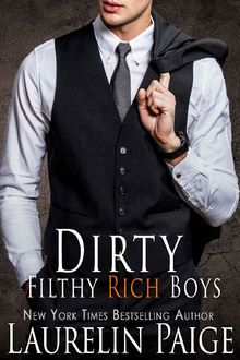 Dirty Filthy Rich Boys (Dirty Duet Book 1), Laurelin Paige