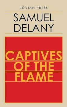 Captives of the Flame, Samuel Delany