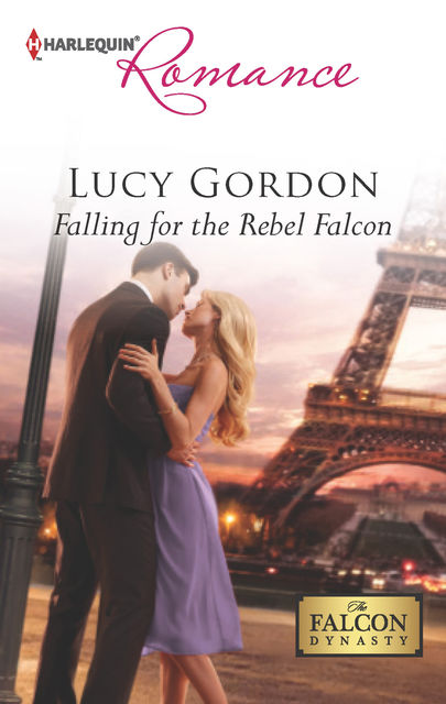 Falling for the Rebel Falcon, Lucy Gordon