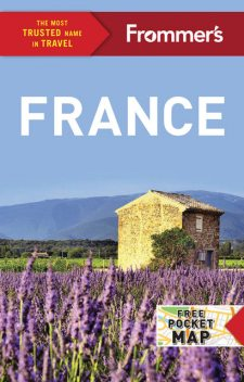 Frommer's France, Kathryn Tomasetti, Tristan Rutherford, Margie Rynn, Lily Heise, Louise Simpson, Victoria Trott