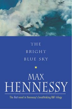 The Bright Blue Sky, Max Hennessy