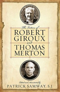 Letters of Robert Giroux and Thomas Merton, The, Patrick Samway