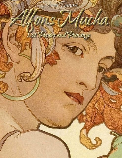 Alfons Mucha: 131 Posters and Paintings, Maria Tsaneva