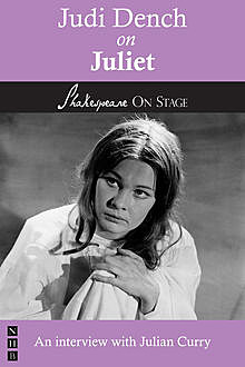 Judi Dench on Juliet (Shakespeare on Stage), Julian Curry, Judi Dench