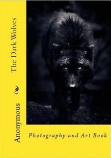 99Cent EBook&quote;A Dark Wolves Photography and Art Book&quote,