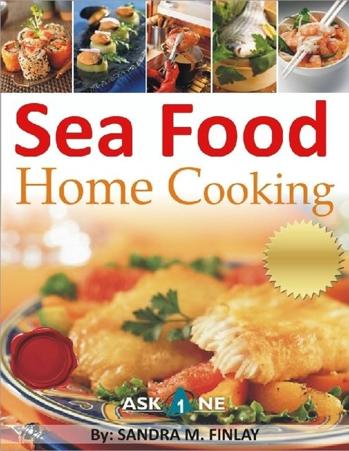 Sea Food Home Cooking, Sandra M.Finlay