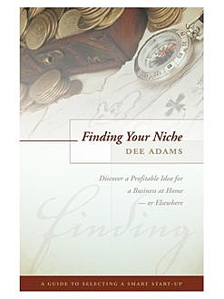 Finding Your Niche, Dee Adams