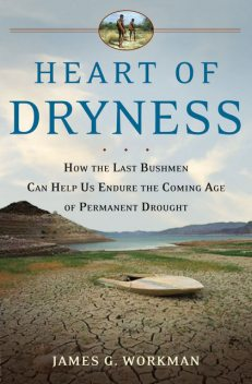 Heart of Dryness, James G.Workman