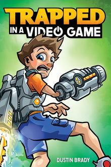 Trapped in a Video Game (Book 1), Dustin Brady