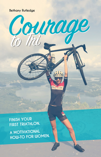 Courage to Tri, Bethany Rutledge