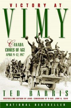 Victory at Vimy, Ted Barris