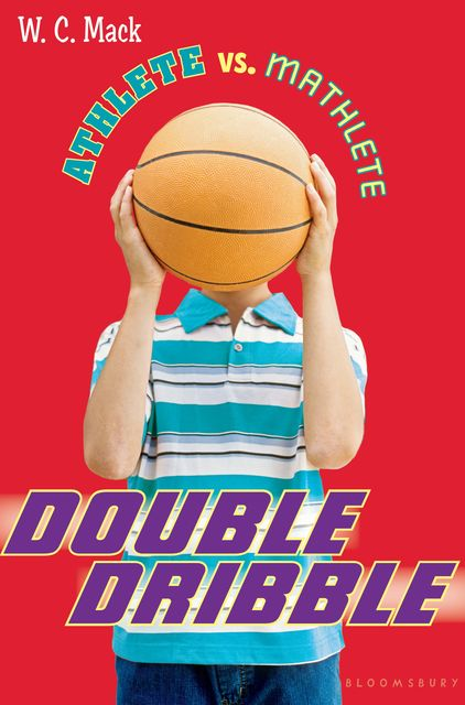 Athlete vs. Mathlete: Double Dribble, W.C.Mack