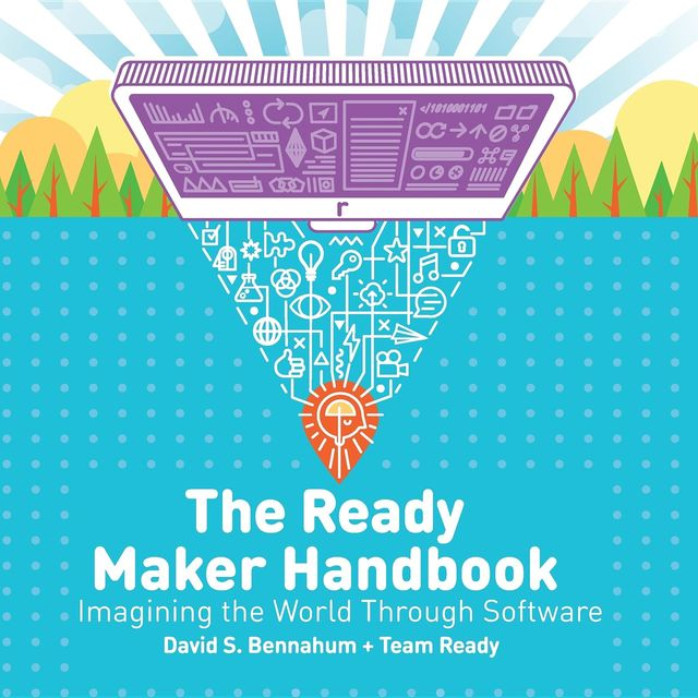 The Ready Maker Handbook, David S. Bennahum, Team Ready