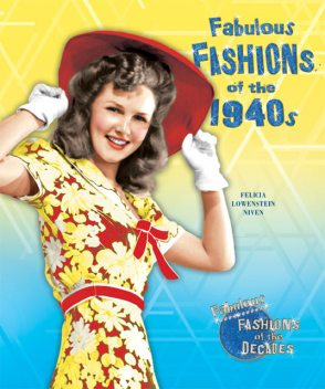 Fabulous Fashions of the 1940s, Felicia Lowenstein Niven