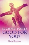 Is Christianity Good for You, David Fontana