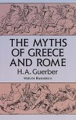 The Myths of Greece and Rome, H.A.Guerber