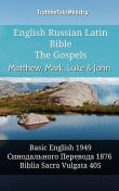 English Russian Latin Bible – The Gospels – Matthew, Mark, Luke & John, Truthbetold Ministry