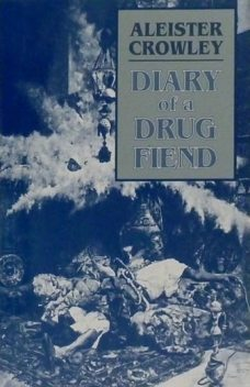The Diary of a Drug Fiend, Aleister Crowley