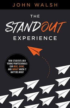 The Standout Experience, John Walsh