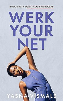 Werk Your Net, Yasna Vismale