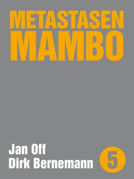 Metastasen Mambo, Jan Off, Dirk Bernemann