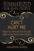 Can't Hurt Me – Summarized for Busy People, Goldmine Reads