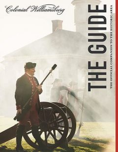 Colonial Williamsburg: The Guide, Colonial Wiliamsburg Foundation
