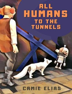 All Humans to the Tunnels, Camie Elias