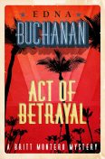 Act of Betrayal, Edna Buchanan
