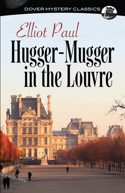 Hugger-Mugger in the Louvre, Elliot Paul
