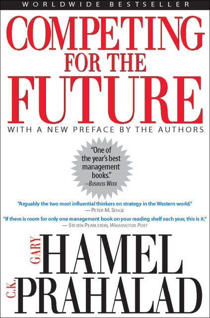 Competing for the Future, Gary Hamel, Prahalad Prahalad