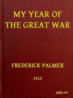 My Year of the Great War, Frederick Palmer
