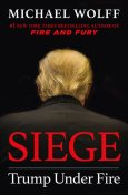 Siege : Trump Under Fire, Michael Wolff