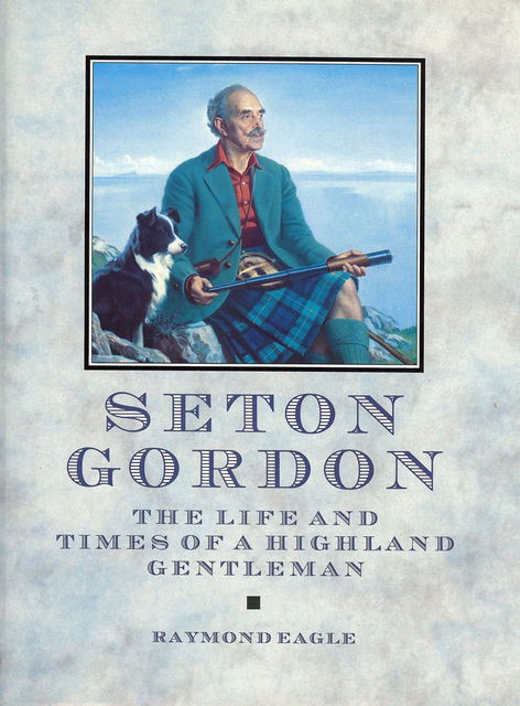 Seton Gordon, Raymond Eagle