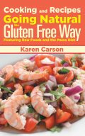 Cooking and Recipes: Going Natural the Gluten Free Way featuring Raw Foods and the Paleo Diet, Karen Carson