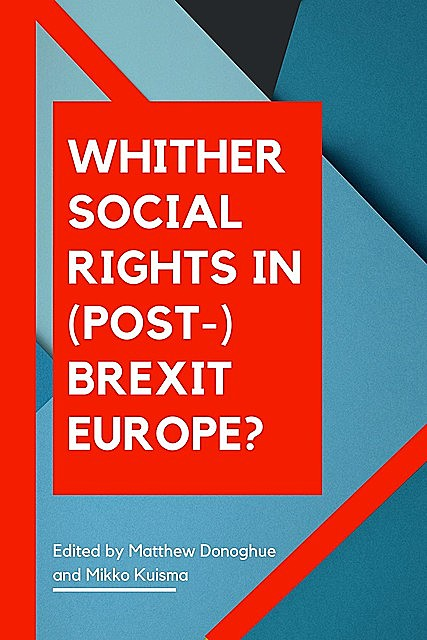 Whither Social Rights in (Post-)Brexit Europe, Matthew Donoghue, Mikko Kuisma