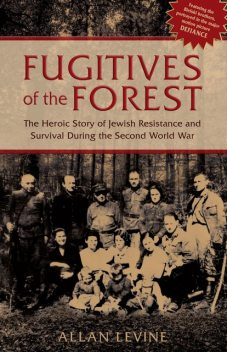 Fugitives of the Forest, Allan Levine