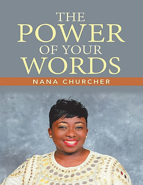 The Power of Your Words, NANA CHURCHER