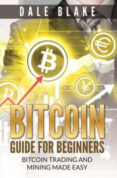 Bitcoin Guide For Beginners, Dale Blake