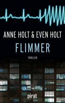 Flimmer, Even Holt, Anne Holt
