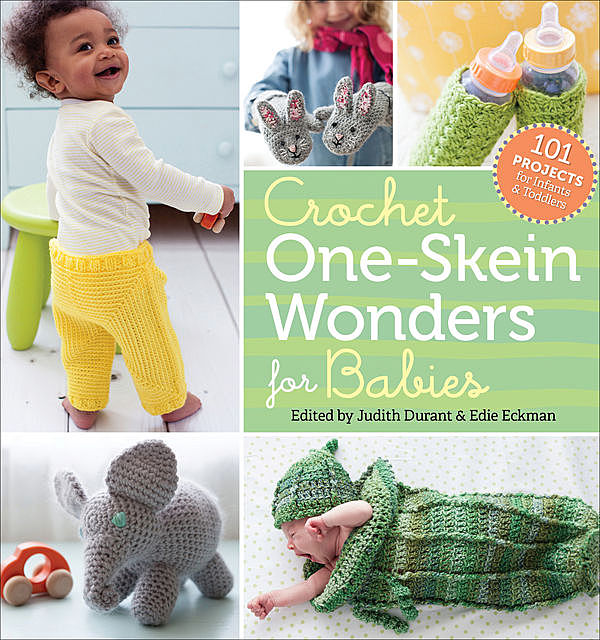 Crochet One-Skein Wonders® for Babies, Edie Eckman, Edited by Judith Durant