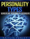 Personality Types: Borderline Personality Disorders, Kaitlin Penley