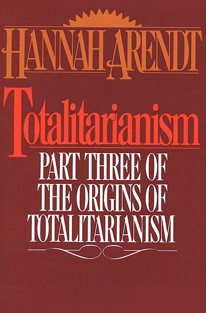 Totalitarianism, Hannah Arendt