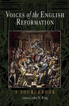 Voices of the English Reformation, John King