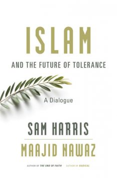 Islam and the Future of Tolerance: A Dialogue, Sam Harris