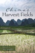 China's Harvest Fields, Tabor Laughlin