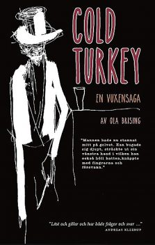 Cold turkey, Ola Brising
